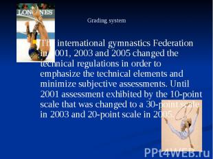 Grading system The international gymnastics Federation in 2001, 2003 and 2005 ch