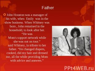 John Houstonwas amanagerof his wife, when Emily wa