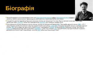 Біографія Троцький народився на Єлизаветградщині (нині селоБереславка&nbsp