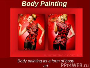 Body Painting Body painting as a form of body art