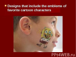 Designs that include the emblems of favorite cartoon characters Designs that inc