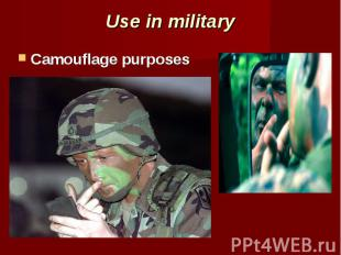 Use in military Camouflage purposes