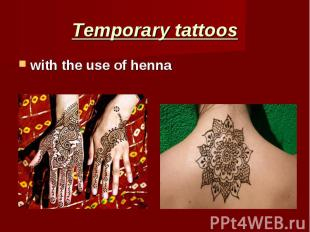 Temporary tattoos with the use of henna