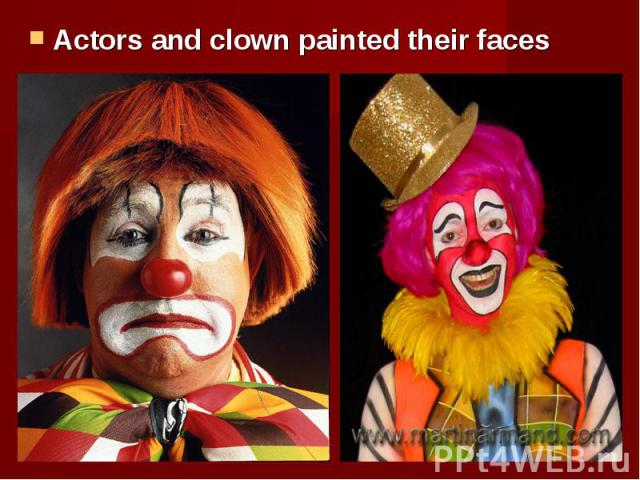Actors and clown painted their faces Actors and clown painted their faces