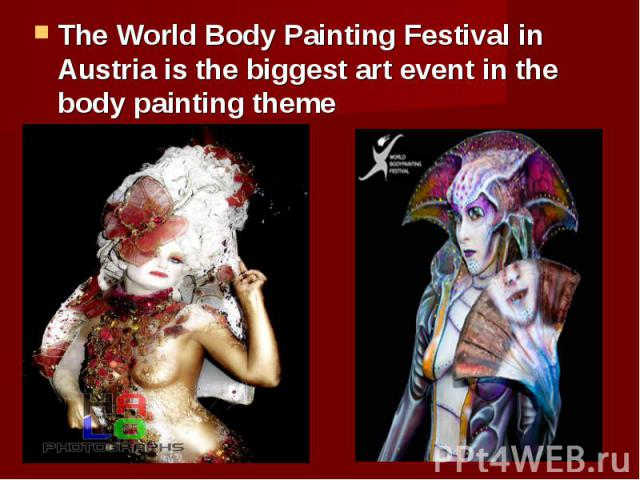 The World Body Painting Festival in Austria is the biggest art event in the body painting theme The World Body Painting Festival in Austria is the biggest art event in the body painting theme