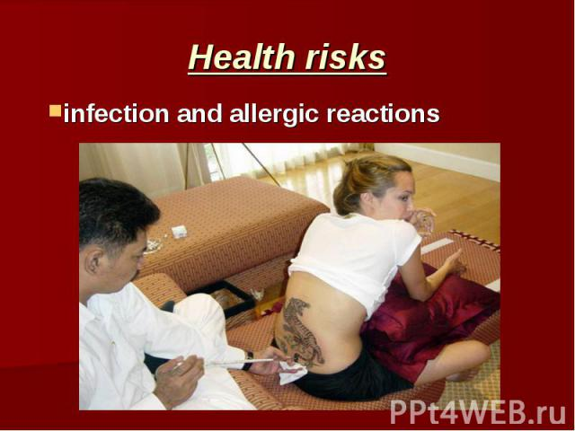 Health risks infection and allergic reactions