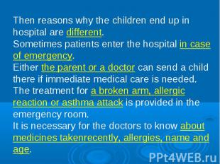 Then reasons why the children end up in hospital are different. Sometimes patien