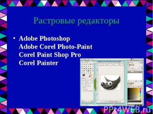 Adobe Photoshop Adobe Corel Photo-Paint Corel Paint Shop Pro Corel Painter Adobe