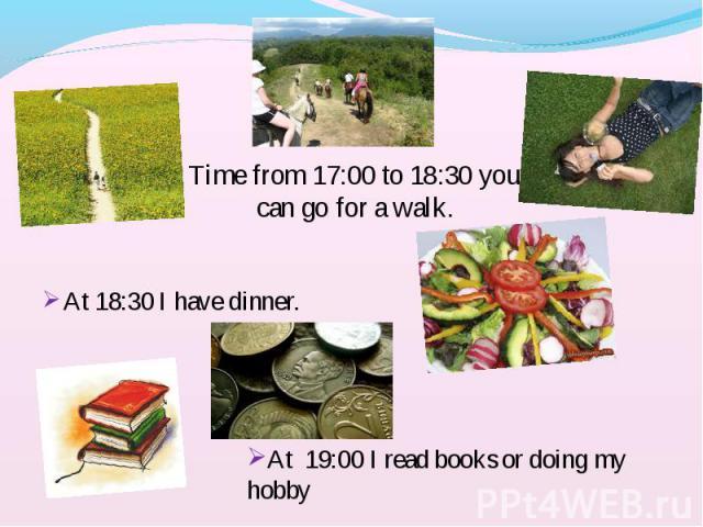 At 18:30 I have dinner. At 18:30 I have dinner.
