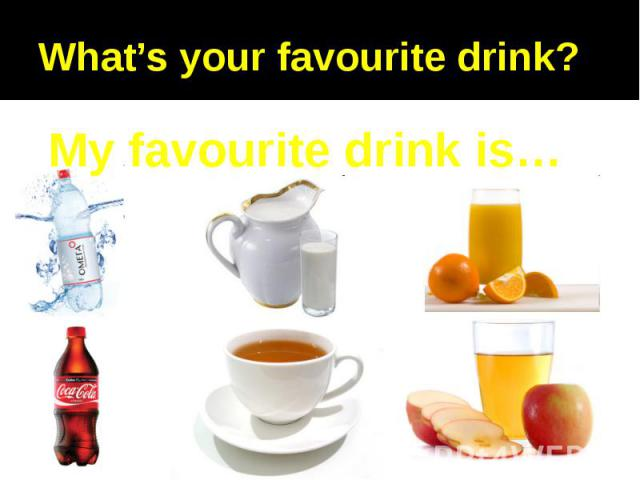 What's your favourite drink?