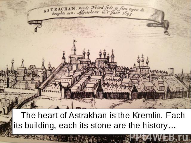 The heart of Astrakhan is the Kremlin. Each its building, each its stone are the history… The heart of Astrakhan is the Kremlin. Each its building, each its stone are the history…