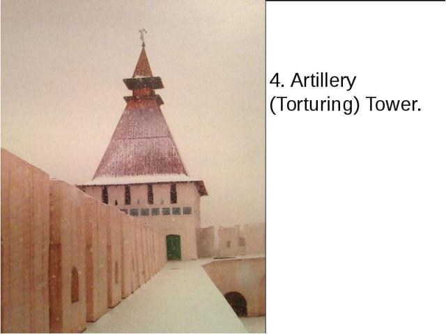 4. Artillery (Torturing) Tower.