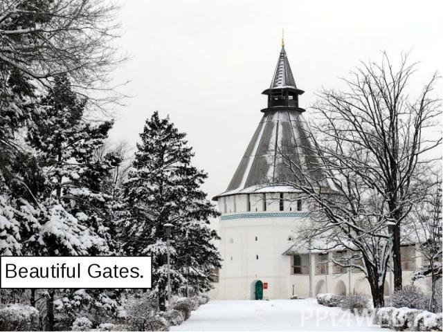 Beautiful Gates. Beautiful Gates.