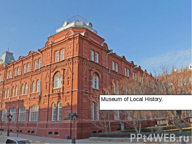 Museum of Local History. Museum of Local History.