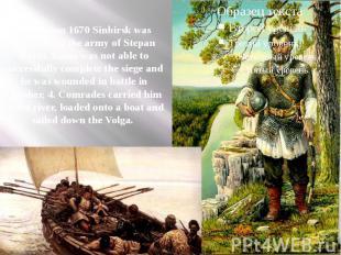 In autumn 1670 Sinbirsk was besieged by the army of Stepan Razin. Razin was not