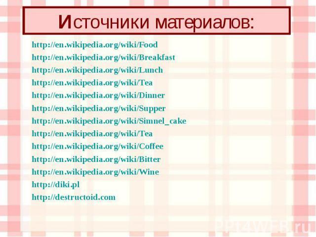 http://en.wikipedia.org/wiki/Food http://en.wikipedia.org/wiki/Food http://en.wikipedia.org/wiki/Breakfast http://en.wikipedia.org/wiki/Lunch http://en.wikipedia.org/wiki/Tea http://en.wikipedia.org/wiki/Dinner http://en.wikipedia.org/wiki/Supper ht…