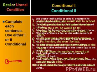 Complete each sentence. Use either I or II Conditional Complete each sentence. U