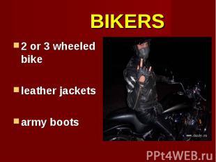 2 or 3 wheeled bike 2 or 3 wheeled bike leather jackets army boots