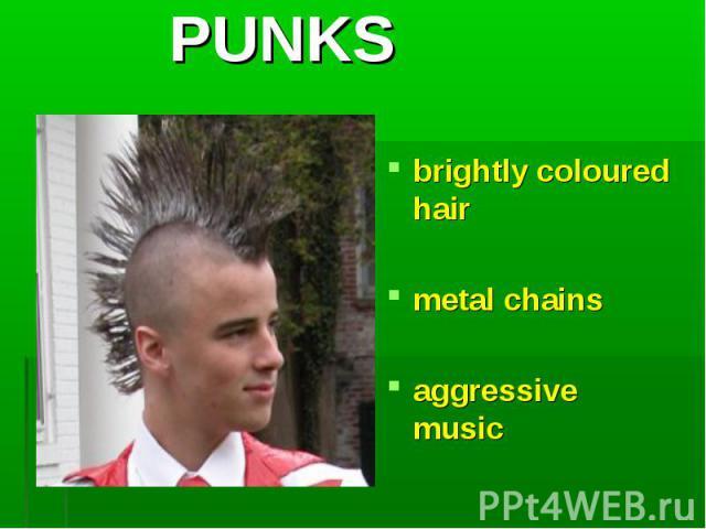 brightly coloured hair brightly coloured hair metal chains aggressive music