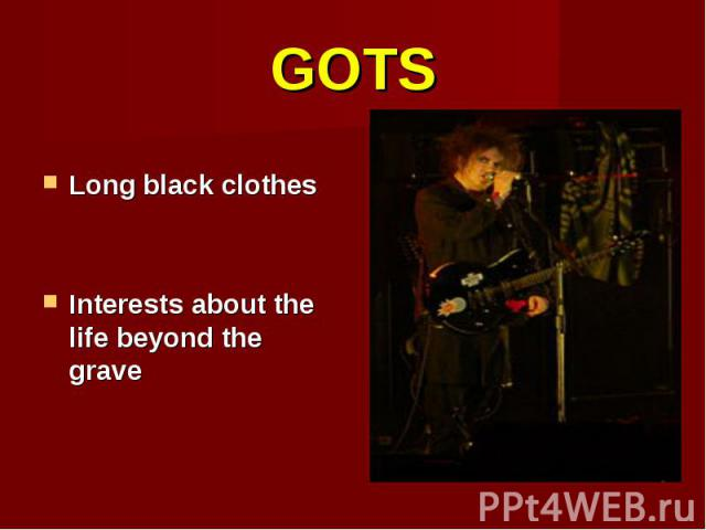 Long black clothes Interests about the life beyond the grave