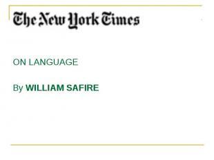 ON LANGUAGE ON LANGUAGE By WILLIAM SAFIRE