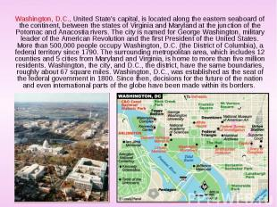 Washington, D.C., United State's capital, is located along the eastern seaboard
