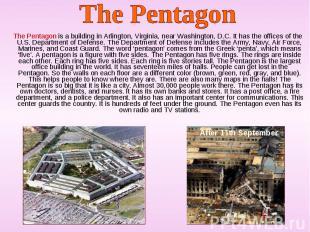 The Pentagon is a building in Arlington, Virginia, near Washington, D.C. It has