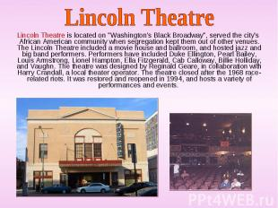 "Lincoln Theatre is located on ""Washington's Black Broadway"", served th"