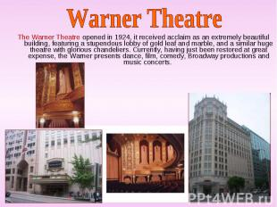 The Warner Theatre opened in 1924, it received acclaim as an extremely beautiful