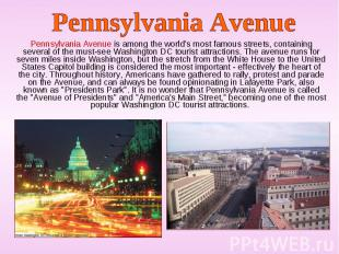 Pennsylvania Avenue is among the world's most famous streets, containing several