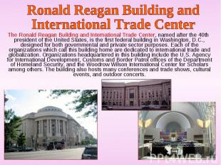 The Ronald Reagan Building and International Trade Center, named after the 40th