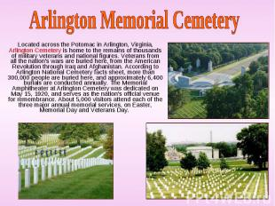 Located across the Potomac in Arlington, Virginia, Arlington Cemetery is home to