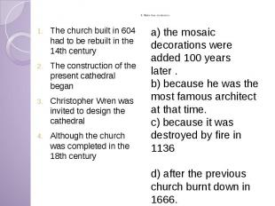 II. Make true sentences. The church built in 604 had to be rebuilt in the 14th c