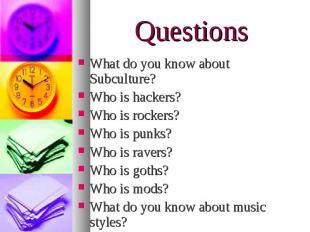 What do you know about Subculture? What do you know about Subculture? Who is hac