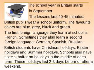The school year in Britain starts The school year in Britain starts in September
