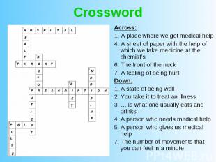 Crossword Across: 1. A place where we get medical help 4. A sheet of paper with