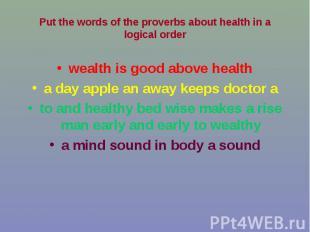 wealth is good above health wealth is good above health a day apple an away keep