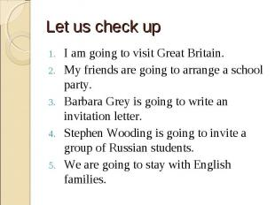 I am going to visit Great Britain. I am going to visit Great Britain. My friends