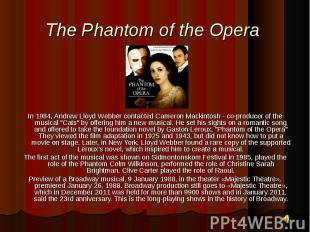 In 1984, Andrew Lloyd Webber contacted Cameron Mackintosh - co-producer of the m