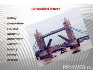 Scrambled letters bebay numontme retteha distamu liaparmetn umsemu legalry nemai