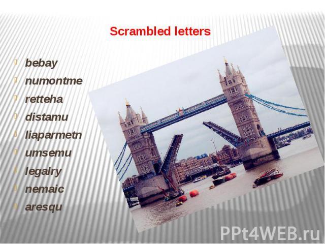 Scrambled letters bebay numontme retteha distamu liaparmetn umsemu legalry nemaic aresqu