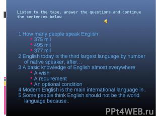 1 How many people speak English 1 How many people speak English 375 mil 495 mil