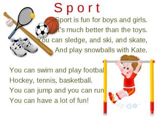 Sport is fun for boys and girls. Sport is fun for boys and girls. It's much bett