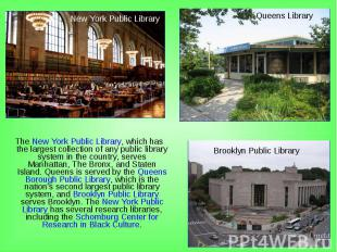 The New York Public Library, which has the largest collection of any public libr