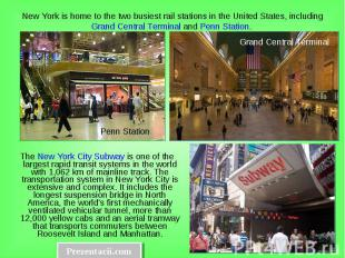 The New York City Subway is one of the largest rapid transit systems in the worl