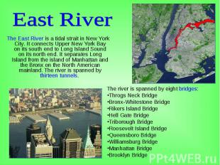 The East River is a tidal strait in New York City. It connects Upper New York Ba