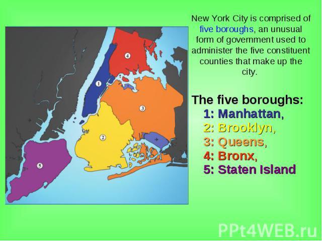 The five boroughs: 1:Manhattan, 2:Brooklyn, 3:Queens, 4:Bronx, 5:Staten Island The five boroughs: 1:Manhattan, 2:Brooklyn, 3:Queens, 4:Bronx, 5:Staten Island