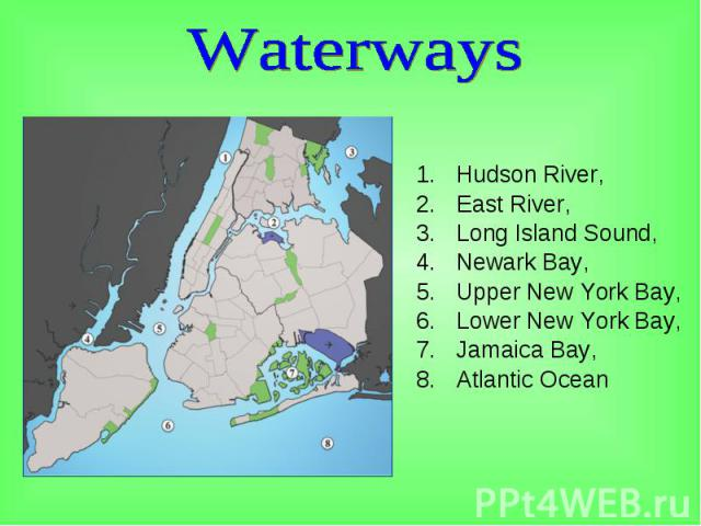 Hudson River, Hudson River, East River, Long Island Sound, Newark Bay, Upper New York Bay, Lower New York Bay, Jamaica Bay, Atlantic Ocean