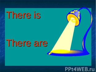 There is There is There are