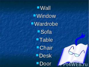 Wall Wall Window Wardrobe Sofa Table Chair Desk Door